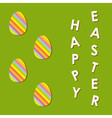 Happy Easter with four colorful eggs on green vector image vector image