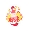 hot spicy chicken grilled fire chicken creative vector image vector image