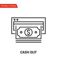 cash out icon thin line vector image