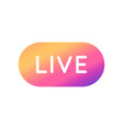 live video streaming button with colorful vector image