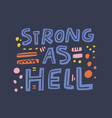 strong as hell girl power quote flat vector image vector image