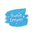 sweet dreams blob vector image