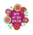 day of dead traditional mexican halloween dia de vector image vector image