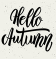hello autumn hand drawn lettering on white vector image