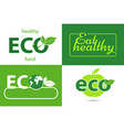 set label eco and eat healthy on white or green vector image