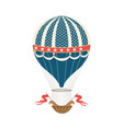 vintage hot air balloon for unusual adventure and vector image vector image