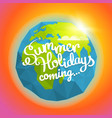 summer travel summer holidays coming concept the vector image vector image