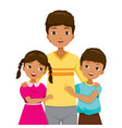daughter and son hugging their father vector image vector image