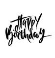 happy birthday modern dry brush lettering for vector image