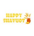 jewish holiday of shavuot greeting banner vector image