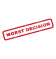 Worst Decision Rubber Stamp vector image vector image