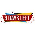 3 days left banner design vector image vector image