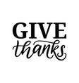 give thanks hand lettering on white background vector image vector image