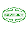 grunge green great word oval rubber seal stamp on vector image vector image