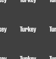 Turkey sign Seamless pattern on a gray background vector image vector image