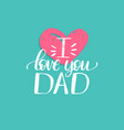 i love you dad calligraphy for greeting vector image vector image