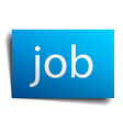 job blue paper sign on white background vector image vector image