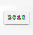 2018 new year greeting card vector image vector image