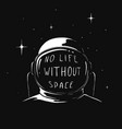 no life without space vector image vector image