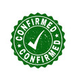 confirmed grunge stamp with tick vector image vector image