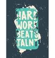 Poster Hard work beats talent vector image vector image