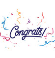 congrats sign with colorful confetti vector image vector image