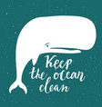 ecological with white whale and lettering quote vector image