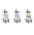 be yourself and beautiful vector image vector image