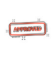 cartoon approved seal stamp icon in comic style vector image