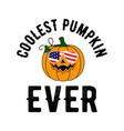 coolest pumpkin ever t shirt design vector image vector image