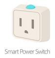 smart power switch icon cartoon style vector image