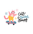 cat never sleeps lettering slogan print vector image