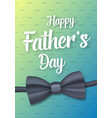 father day greeting card vector image vector image