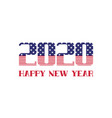 2020 happy new year greeting card with usa vector image vector image