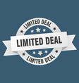 limited deal round ribbon isolated label limited vector image vector image