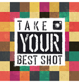 take best shot colorful and aged vector image vector image