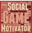 Why We Play Games Part 3 text background wordcloud vector image vector image