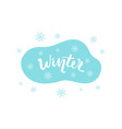 winter hand drawn lettering inscription for vector image vector image