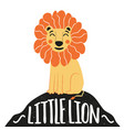 with smiley face lion and text - little lion vector image