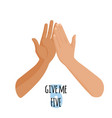 give me five idea concept person touch hand of vector image vector image