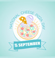 5 september national cheese pizza day vector image vector image