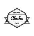 happy alaska day greeting emblem vector image vector image