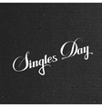 Singles Day Lettering Label vector image vector image