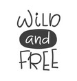 wild and free scandinavian style childish poster vector image
