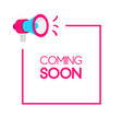 announcement coming soom template label vector image vector image