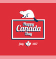 happy canada day greeting card - beaver national vector image vector image