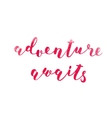 Adventure awaits Brush lettering vector image vector image