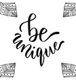 be unique motivational card hand drawn lettering vector image vector image