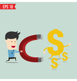 Business man use magnet trying to catch money vector image vector image