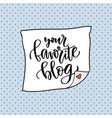your favorite blog social media icon handwriting vector image